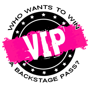 New Contest: Who Wants To Win A Backstage Pass