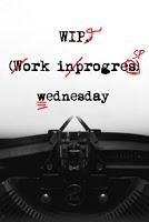 WIP Wednesday